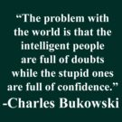 Charles Bukowski Quote by picky62
