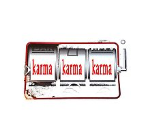 Karma Wins! Photographic Print