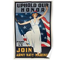 Uphold our honor   fight for us Join Army Navy Marines 002 Poster