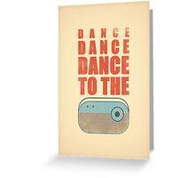 Dance To The Radio Greeting Card