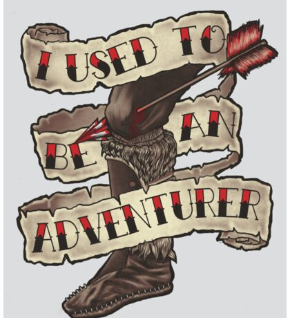Adventurer Like You Sticker