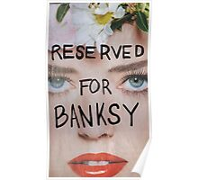 RESERVED FOR BANKSY Poster