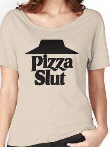 Pizza Slut Women's Relaxed Fit T-Shirt