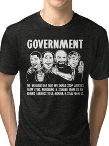 Government Lunatics Tri-blend T-Shirt