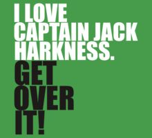 I love Captain Jack Harkness. Get over it! Baby Tee