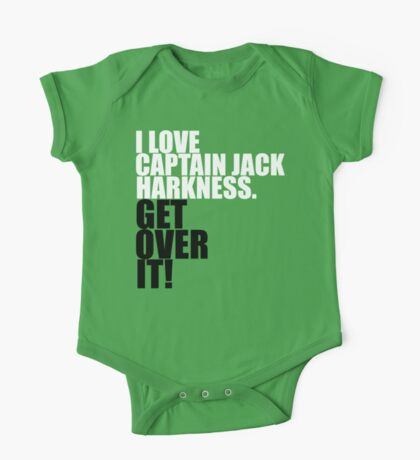 I love Captain Jack Harkness. Get over it! One Piece - Short Sleeve