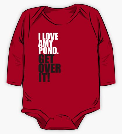 I love Amy Pond. Get over it! One Piece - Long Sleeve