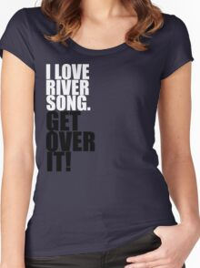 I love River Song. Get over it! Women's Fitted Scoop T-Shirt