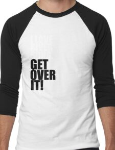 I love River Song. Get over it! Men's Baseball ¾ T-Shirt