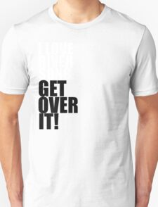 I love River Song. Get over it! Unisex T-Shirt
