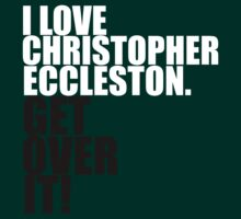 I love Christopher Eccleston. Get over it! by gloriouspurpose