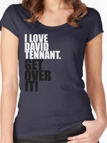 I love David Tennant. Get over it! Women's Fitted Scoop T-Shirt