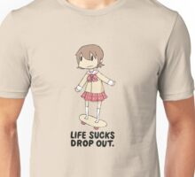 Life Sucks Drop Out Unisex T-Shirt