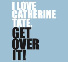 I love Catherine Tate. Get over it! by gloriouspurpose