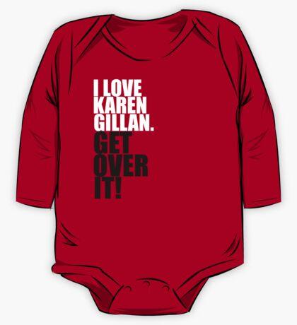 I love Karen Gillan. Get over it! One Piece - Long Sleeve