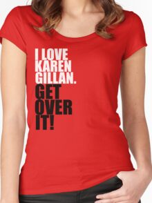 I love Karen Gillan. Get over it! Women's Fitted Scoop T-Shirt