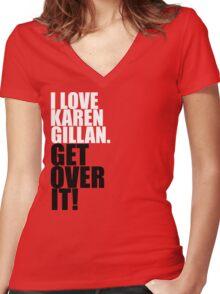 I love Karen Gillan. Get over it! Women's Fitted V-Neck T-Shirt