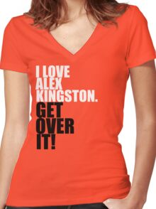 I love Alex Kingston. Get over it! Women's Fitted V-Neck T-Shirt