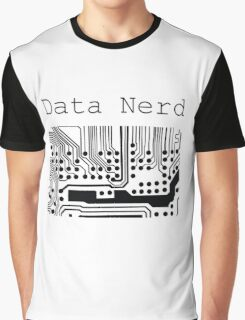 Data Nerd - Geek Design Graphic T-Shirt