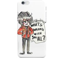 What's wrong with you all? (Nico asked) iPhone Case/Skin