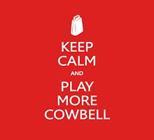 KEEP CALM - PLAY COWBELL Unisex T-Shirt
