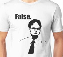 Dwight Schrute False Unisex T-Shirt