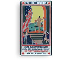Facing the future Uncle Sam offers training to every man disabled in the service See that your man takes it Ask the Red Cross Canvas Print