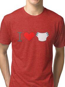 I love diapers Tri-blend T-Shirt