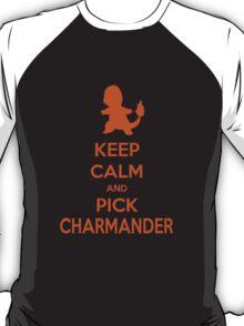Keep calm and pick Charmander (version 1)  T-Shirt