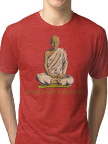 Funny Buddha Quote T-Shirt Tri-blend T-Shirt