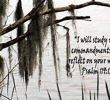 """""""Psalm 119:15""""  by Carter L. Shepard by echoesofheaven"""