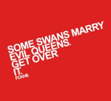 Some Swans marry Evil Queens. Get over it. by juliamuehlbauer