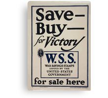 Save  Buy  for victory WSS for sale here War Savings Stamps issued by the United States Government 002 Canvas Print