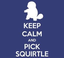 Keep calm and pick Squirtle (version 2)  by SuperSayah