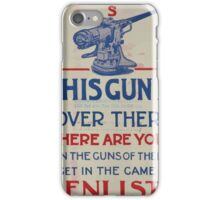 This gun is over there Where are you Man the guns of the Navy Get in the game! Enlist 002 iPhone Case/Skin