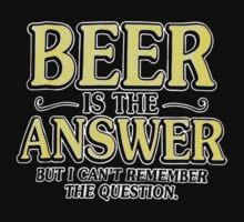 Beer Is The Answer Kids Clothes