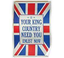 Your king and country need you Enlist now Poster
