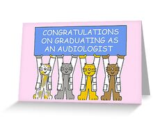 Congratulations on graduating as an audiologist. Greeting Card