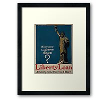 Have you bought your bondLiberty Loan Subscriptions received here Framed Print