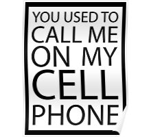 You Used to Call Me On My Cell Phone Poster