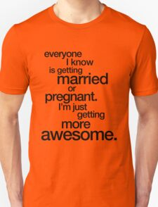 I'm getting more Awesome (light colours) Unisex T-Shirt