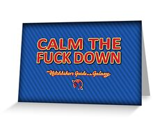 Calm the Fuck Down - The Hitchhiker's Guide to the Galaxy Greeting Card