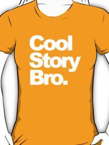 Cool Story Bro. (2) T-Shirt