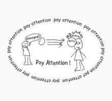 Pay Attention by spunkyspunky007