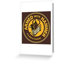 Armed with Hammer Greeting Card