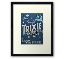 The Great and Powerful Trixie! Framed Print