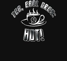 TEA, EARL GREY: HOT!! Unisex T-Shirt