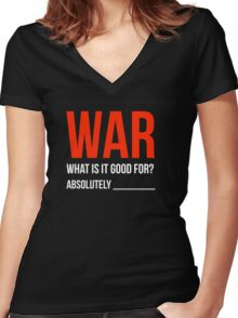 """""""War, What is it good for?"""" Women's Fitted V-Neck T-Shirt"""