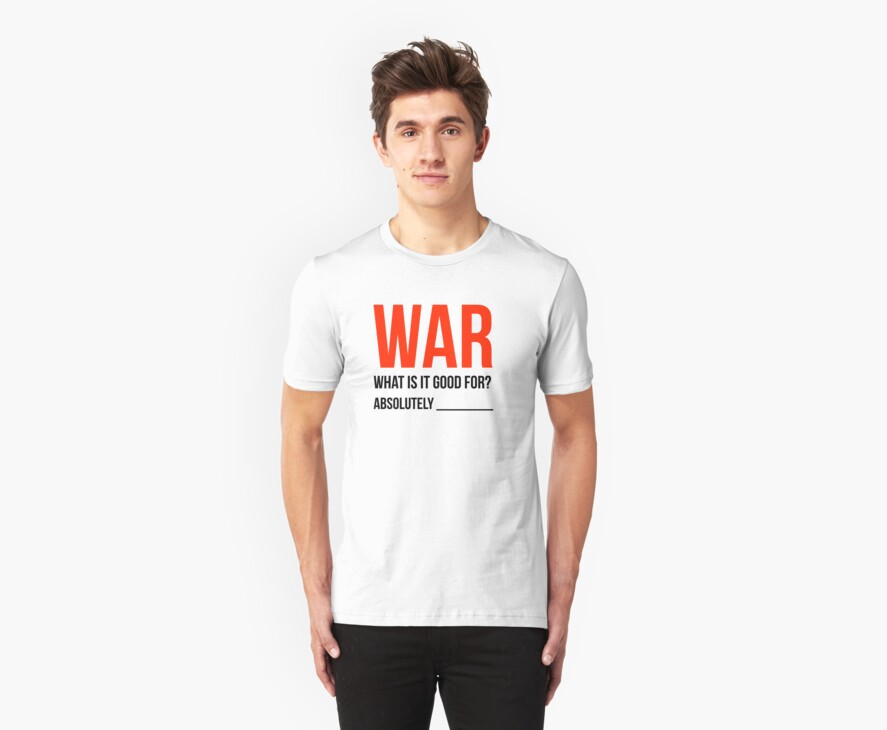 """""""War, What is it good for?"""" (Light Version) by Benners"""