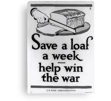 Save a loaf a week  help win the war1 002 Canvas Print